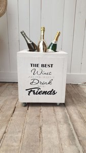 Wine Bucket The best wines are the ones we drink with friends