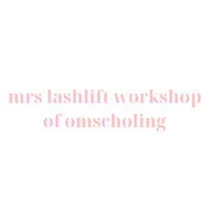 Mrs Lashlift workshop of omscholing